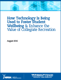 How Technology is Being Used to Foster Student Wellbeing & Enhance the Value of Collegiate Recreation White Paper