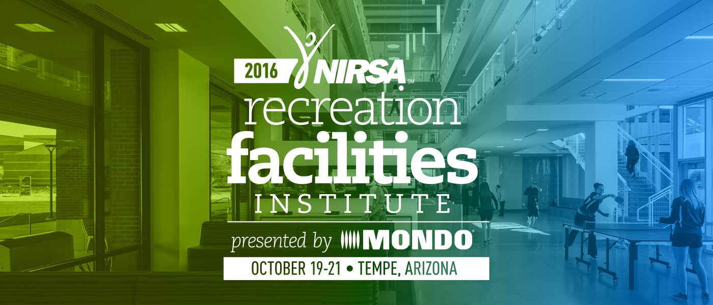 2016 NIRSA Recreation Facilities Institute