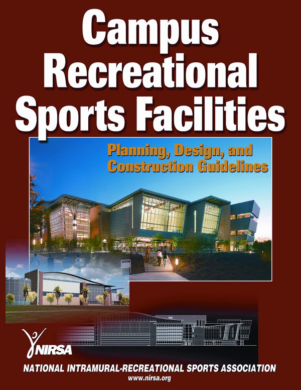 Campus Recreational Sports Facilities: Planning Design and Construction Guidelines